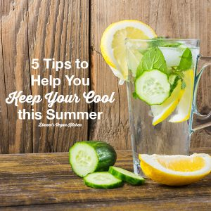 5 Tips to Help You Keep Your Cool this Summer