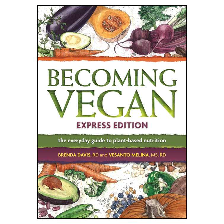 Becoming Vegan, Express Edition by Brenda Davis and Vesanto Melina
