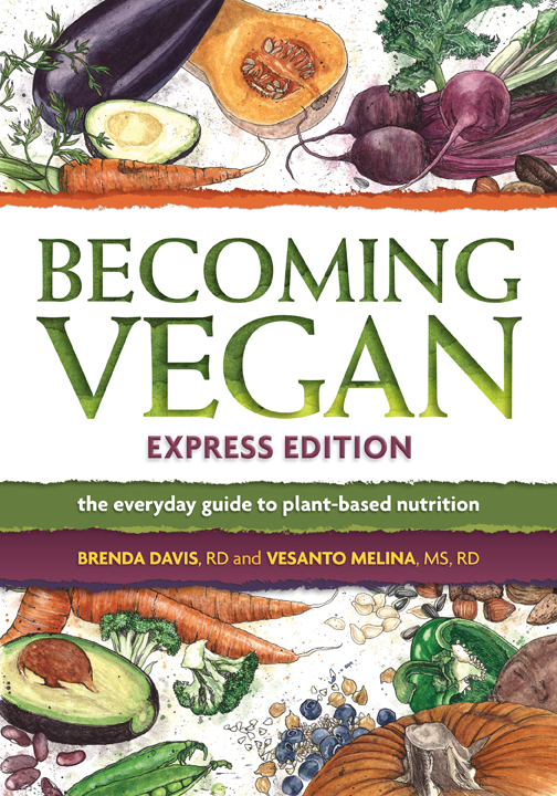 Becoming Vegan, Express Edition by Brenda Davis and Vesanto Melina
