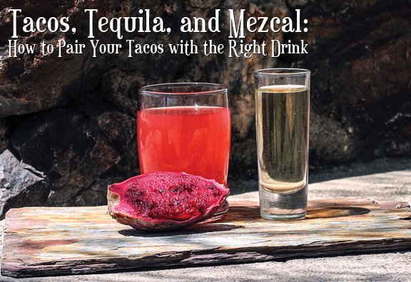 Tacos, Tequila and Mezcal
