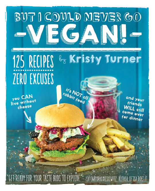 But I Could Never Go Vegan by Kristy Turner