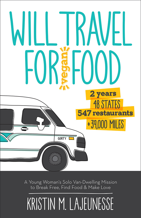 Will Travel for Vegan Food by Kristin Lajeunesse
