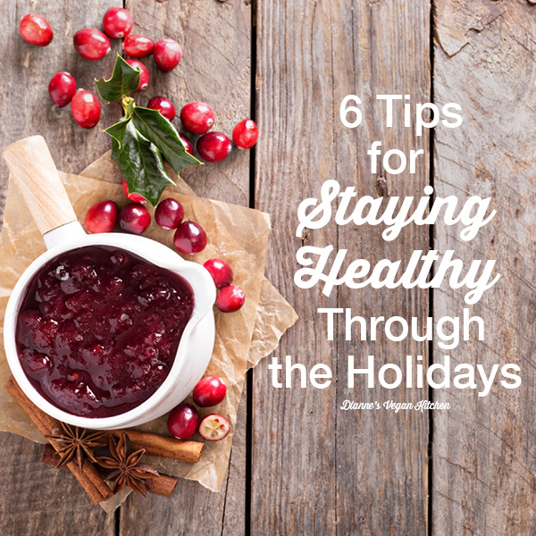 6-tips-for-staying-healthy-through-the-holidays