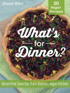 What's for Dinner? Dinnertime Favorites from Dianne's Vegan Kitchen by Dianne Wenz