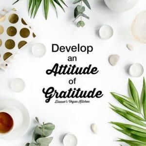 develop an attitude of gratitude - plants, tea and text