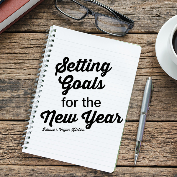 Setting Goals for the New Year – reach your new year's resolution in just a few easy steps >> Dianne's Vegan Kitchen