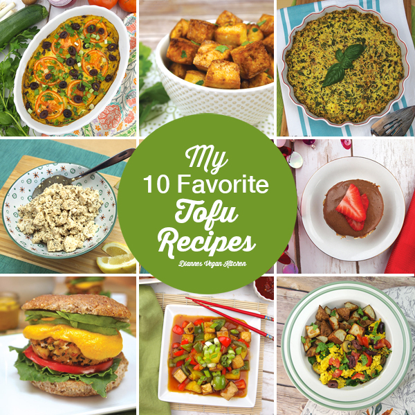 My 10 Favorite Tofu Recipes >> Dianne's Vegan Kitchen