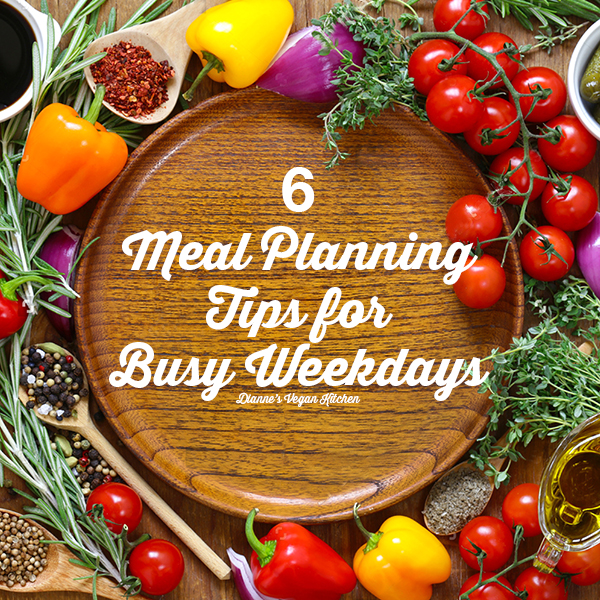 6 Meal Planning Tips for Busy Weekdays