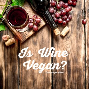 Is Wine Vegan?