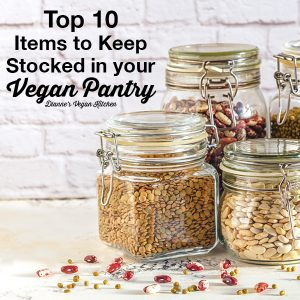 Top 10 Items to Keep Stocked in Your Vegan Pantry