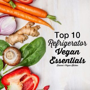 Top 10 Refrigerator Vegan Essentials
