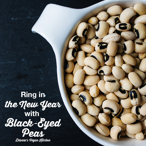 Ring in the New Year with Black-Eyed Peas >> Dianne's Vegan Kitchen
