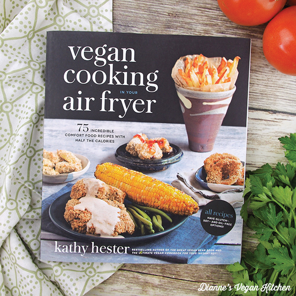 Vegan Cooking in Your Air Fryer by Kathy Hester cookbook