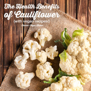 Heath Benefits of Cauliflower text overlay