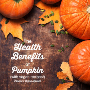 Health Benefits of Pumpkin + Vegan Recipes! square