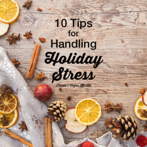 10 Tips for Handling Holiday Stress text overlay square