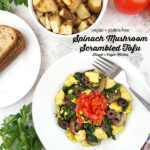 Spinach Mushroom Scrambled Tofu with toast and potatoes with text overlay